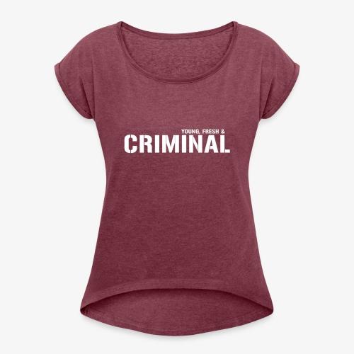 Y F CRIMINAL Logo White - Frauen T-Shirt mit gerollten Ärmeln