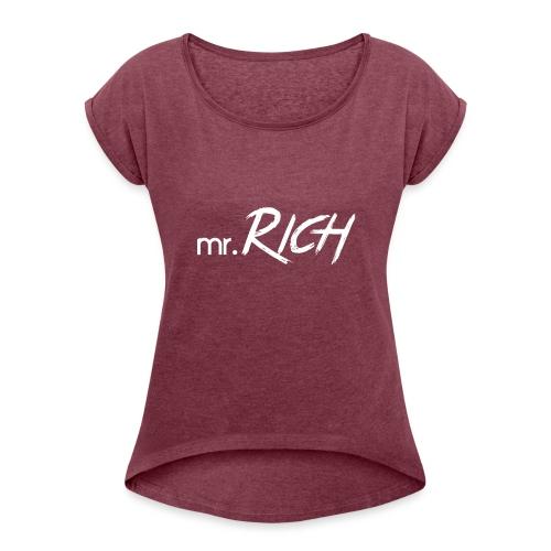Mr. Rich - Frauen T-Shirt mit gerollten Ärmeln