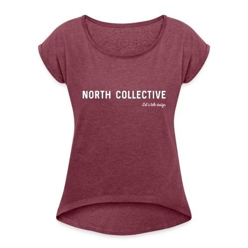 North Collective - Vrouwen T-shirt met opgerolde mouwen