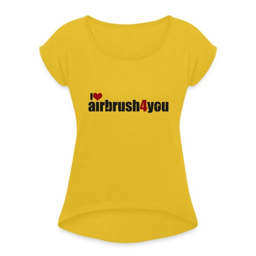 I Love airbrush4you - Frauen T-Shirt mit gerollten Ärmeln