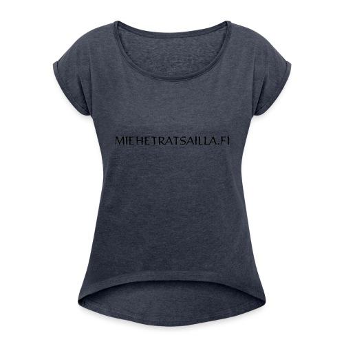 miehetratsailla - Naisten T-paita, jossa rullatut hihat