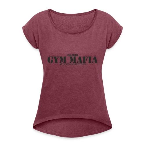 gym_mafia - Koszulka damska z lekko podwiniętymi rękawami