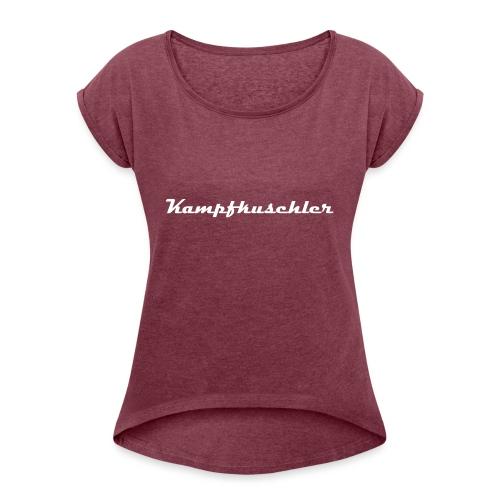 kmapfkuschler1 druck Kopie - Frauen T-Shirt mit gerollten Ärmeln