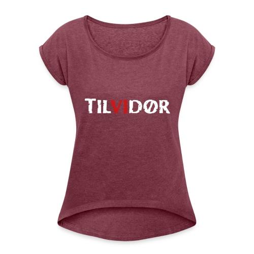 TILVIDØR LOGO - Dame T-shirt med rulleærmer