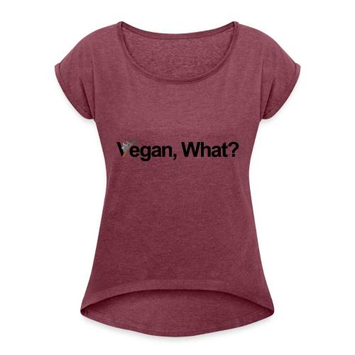 vegan what? - T-shirt à manches retroussées Femme