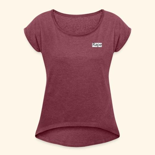 Ra Pe high class - Frauen T-Shirt mit gerollten Ärmeln