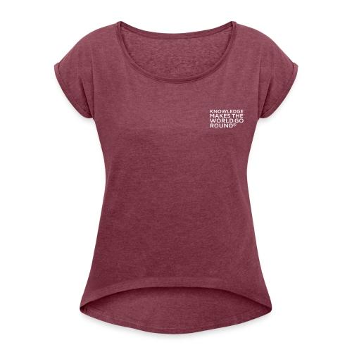 Knowledge - Frauen T-Shirt mit gerollten Ärmeln