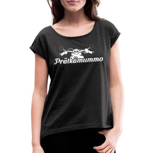 Prätkämummo - Naisten T-paita, jossa rullatut hihat