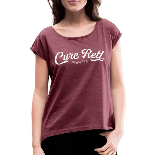 Cure Rett - Women's T-Shirt with rolled up sleeves