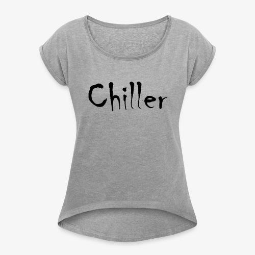 Chiller da real - Vrouwen T-shirt met opgerolde mouwen