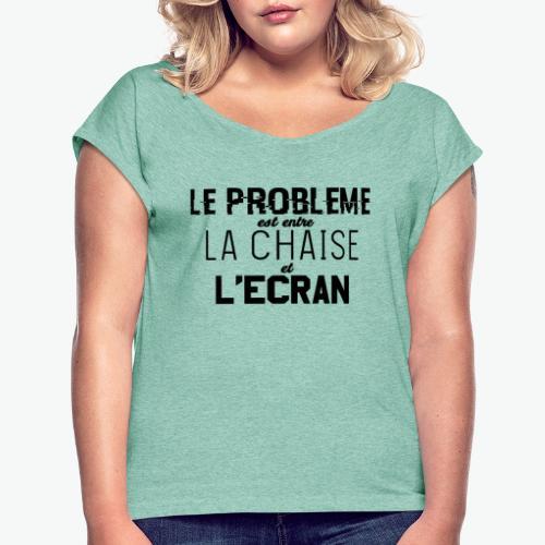 Le vrai problème - T-shirt à manches retroussées Femme