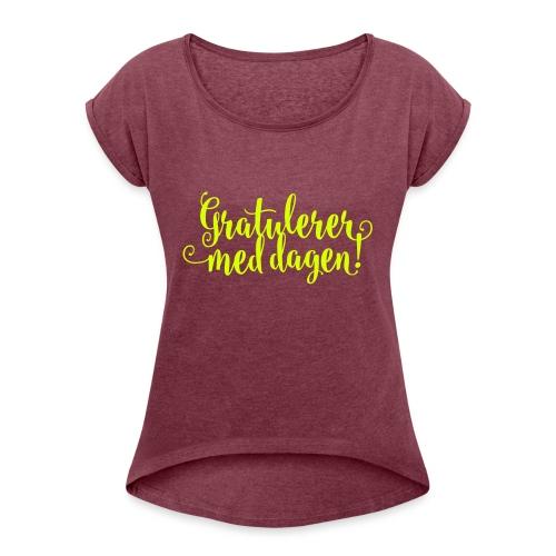 Gratulerer med dagen! - plagget.no - T-skjorte med rulleermer for kvinner