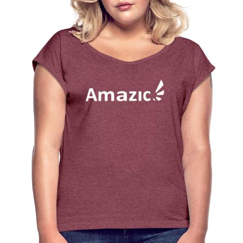 Amazic Logo White - Women's T-Shirt with rolled up sleeves