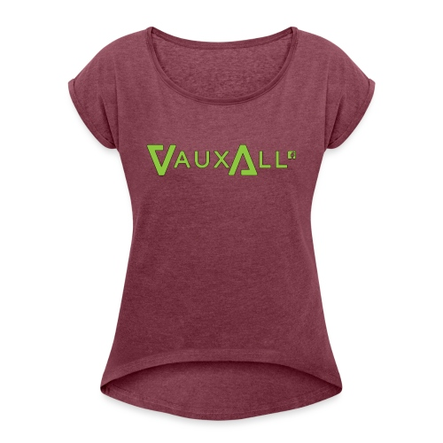 VauxAll Logo | Green | Original - Women's T-Shirt with rolled up sleeves