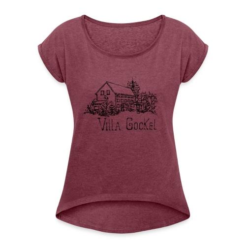 Villa Gockel schwarz - Frauen T-Shirt mit gerollten Ärmeln