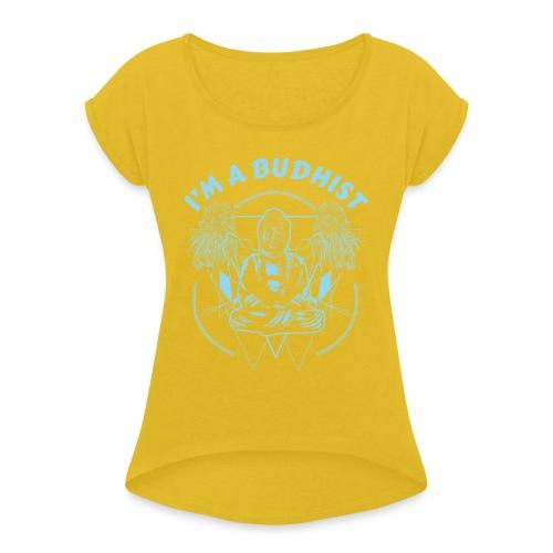 Im a budhist - T-skjorte med rulleermer for kvinner