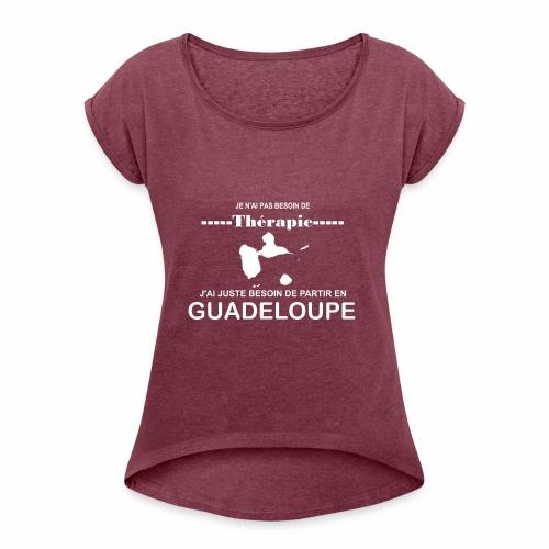 NUL BESOIN DE THERAPIE JUSTE DE LA GUADELOUPE - T-shirt à manches retroussées Femme