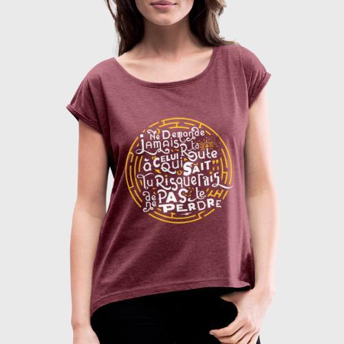 Aimer vivre et se perdre - T-shirt à manches retroussées Femme