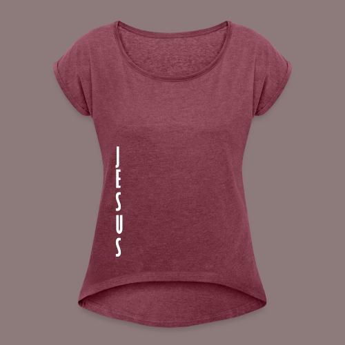 JESUS vertical - Frauen T-Shirt mit gerollten Ärmeln