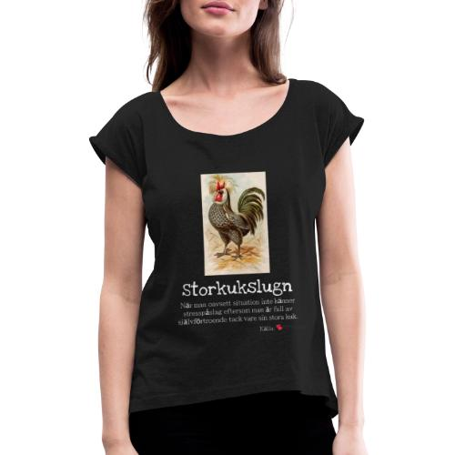 Storkukslugn - T-shirt med upprullade ärmar dam