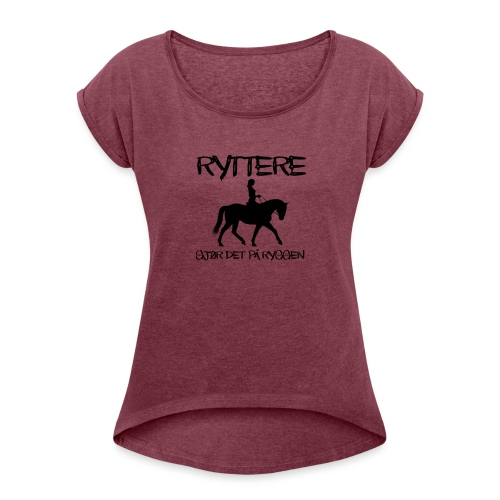 Ryttere gjør det på ryggen - T-skjorte med rulleermer for kvinner