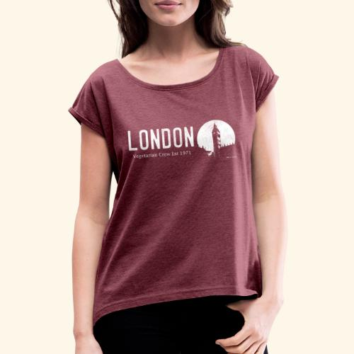 London Vegetarian Crew - Women's T-Shirt with rolled up sleeves