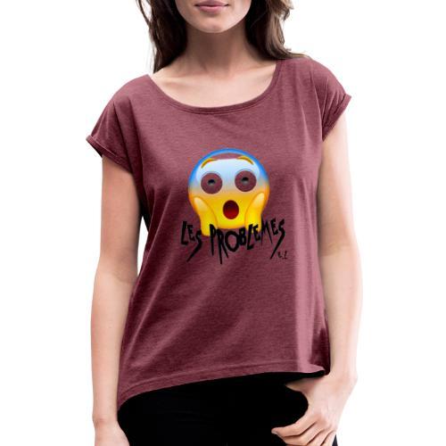 Les Problèmes - T-shirt à manches retroussées Femme