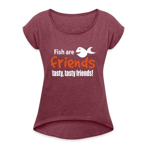 Fisk er venner - T-skjorte med rulleermer for kvinner
