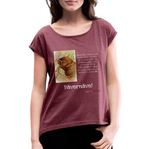 Bävernäve - T-shirt med upprullade ärmar dam