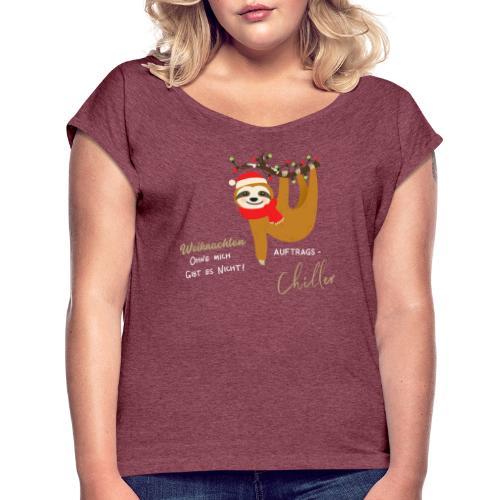 Weihnachten ohne mich gibt es nicht Design - Frauen T-Shirt mit gerollten Ärmeln