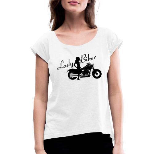 Lady Biker - Custom bike - Naisten T-paita, jossa rullatut hihat