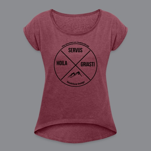 Hoila Servis Griasti - Frauen T-Shirt mit gerollten Ärmeln