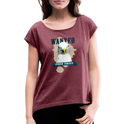 WANTED - FOOD THIEF - Frauen T-Shirt mit gerollten Ärmeln