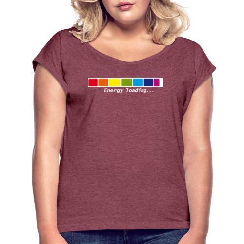 Energie Loading Chakras - Frauen T-Shirt mit gerollten Ärmeln