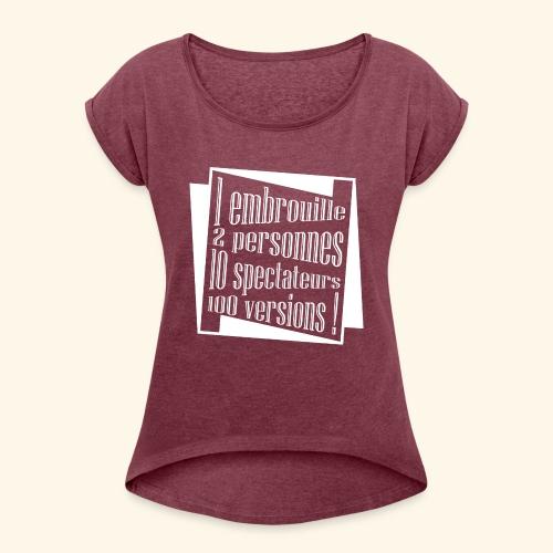 embrouille - T-shirt à manches retroussées Femme
