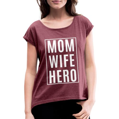 Mom-Wife-Hero Weiß - Frauen T-Shirt mit gerollten Ärmeln
