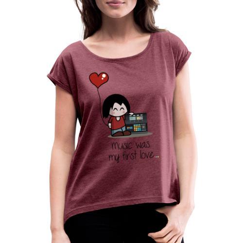 Music was my first love • Respect Vinyl - Frauen T-Shirt mit gerollten Ärmeln