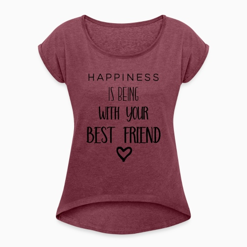 Happiness black edition - Women's T-Shirt with rolled up sleeves