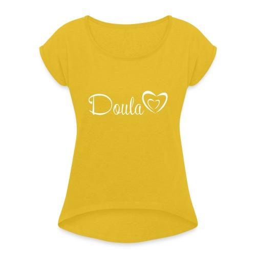 doula sydämet valkoinen - Naisten T-paita, jossa rullatut hihat