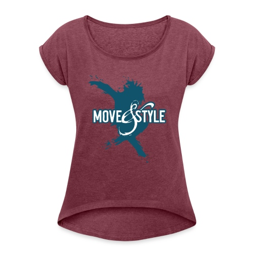 Move and Style Dance Academy - Frauen T-Shirt mit gerollten Ärmeln