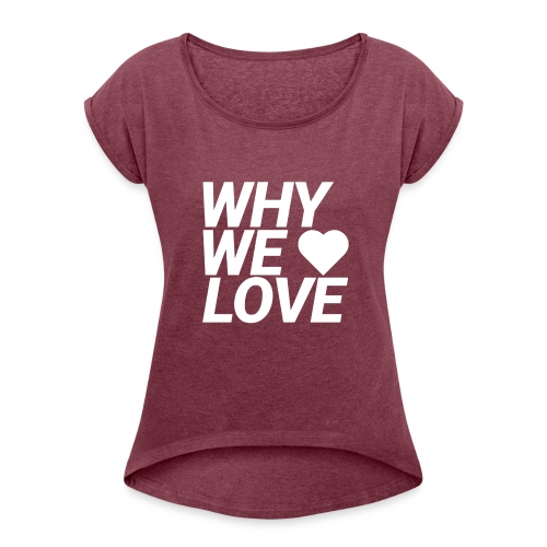WHY WE LOVE logo web - Camiseta con manga enrollada mujer