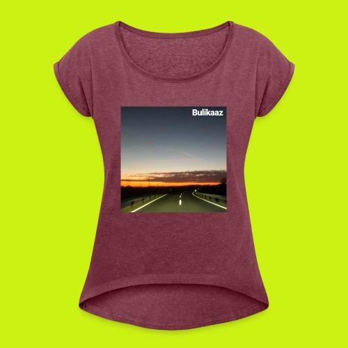 Bulikaaz-Instagram Profilbild - Frauen T-Shirt mit gerollten Ärmeln