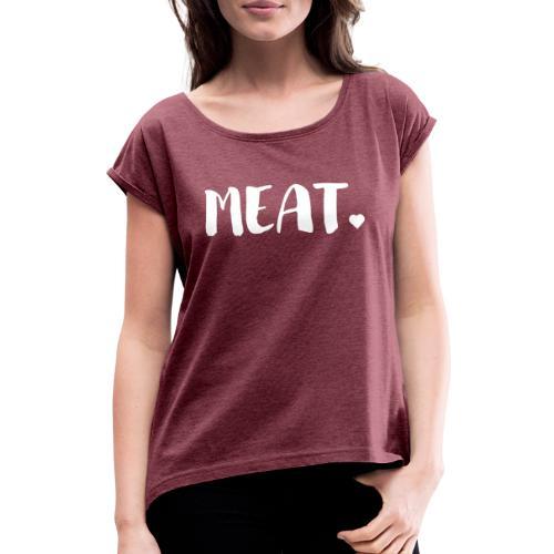 Meat Lover - Frauen T-Shirt mit gerollten Ärmeln