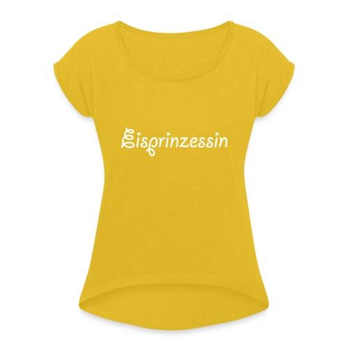 Eisprinzessin, Ski Shirt, T-Shirt für Apres Ski - Frauen T-Shirt mit gerollten Ärmeln