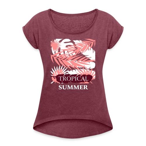Tropical Summer Leaf - Frauen T-Shirt mit gerollten Ärmeln