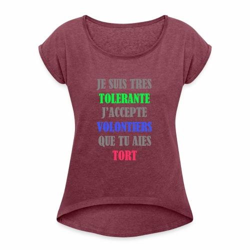 JE SUIS TOLERANTE - T-shirt à manches retroussées Femme