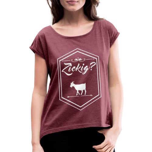 Zickig - Frauen T-Shirt mit gerollten Ärmeln