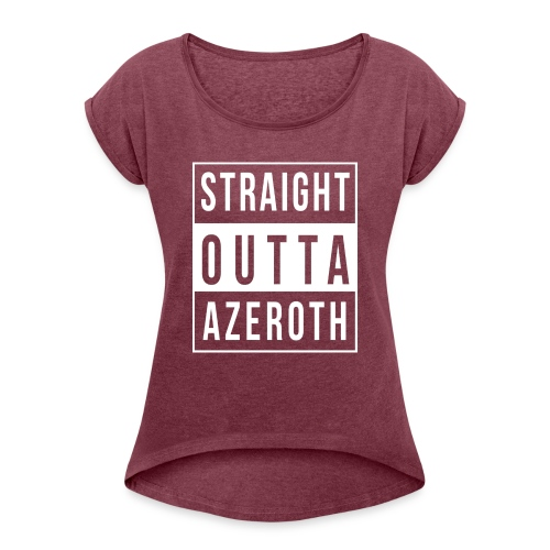 Straight Outta Azeroth - Frauen T-Shirt mit gerollten Ärmeln