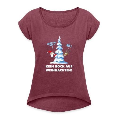 Kein Bock auf Weihnachtern - Frauen T-Shirt mit gerollten Ärmeln