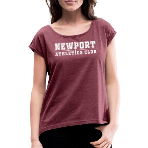 Newport Athletics Club official wear - Women's T-Shirt with rolled up sleeves